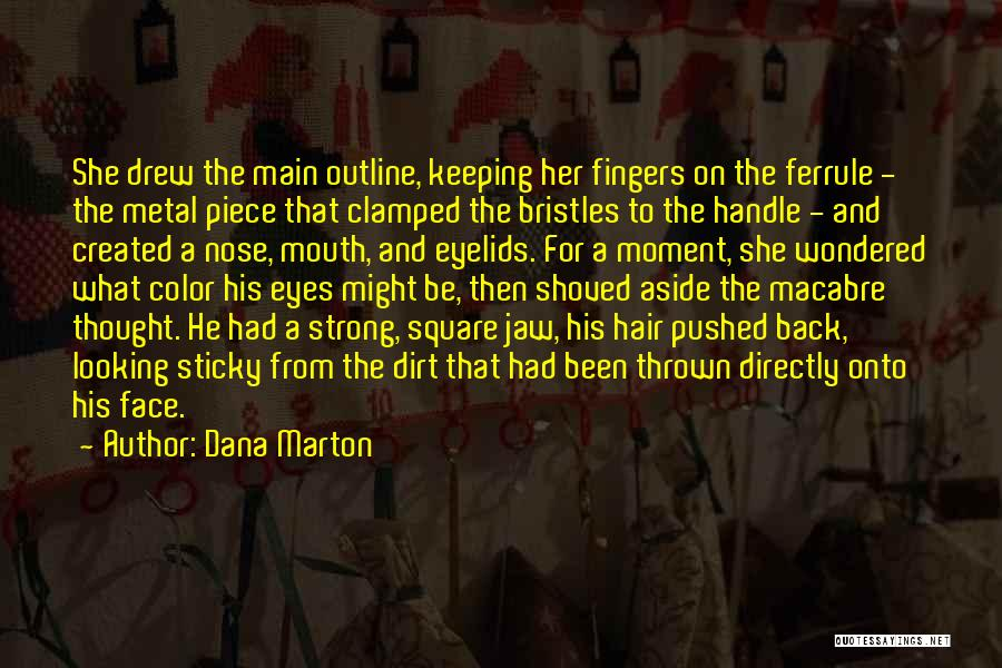 Sticky Nose Quotes By Dana Marton