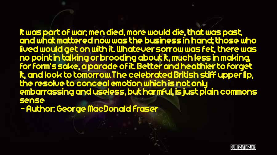 Stiff Upper Lip Quotes By George MacDonald Fraser