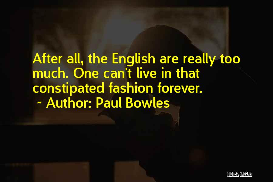 Stiff Upper Lip Quotes By Paul Bowles