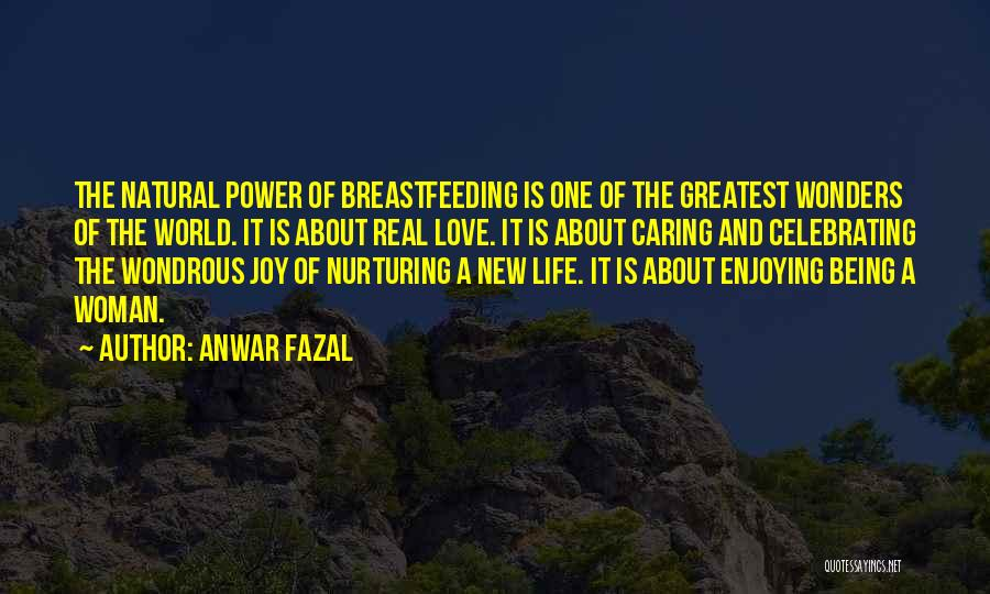 Still Enjoying Life Quotes By Anwar Fazal