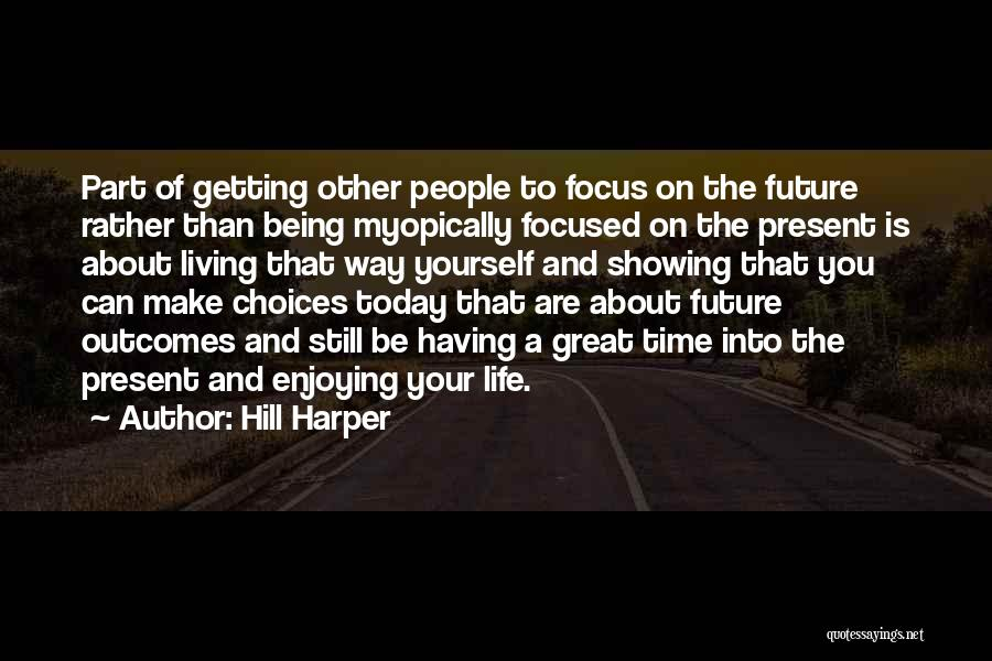 Still Enjoying Life Quotes By Hill Harper