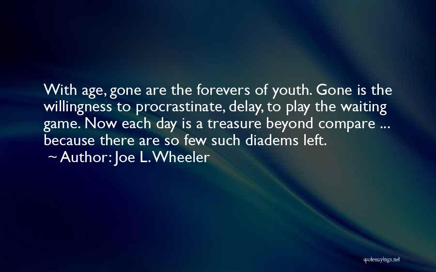 Still Enjoying Life Quotes By Joe L. Wheeler