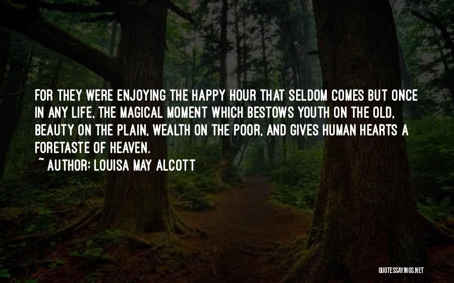 Still Enjoying Life Quotes By Louisa May Alcott