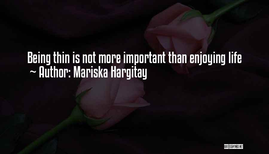 Still Enjoying Life Quotes By Mariska Hargitay