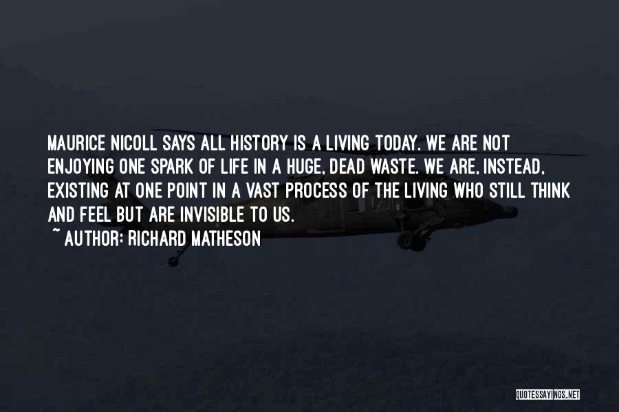 Still Enjoying Life Quotes By Richard Matheson