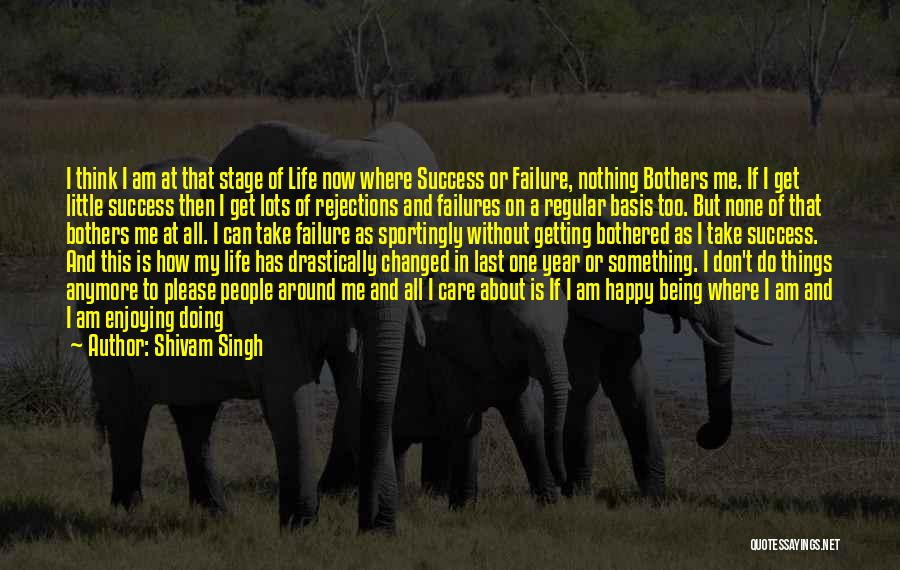 Still Enjoying Life Quotes By Shivam Singh