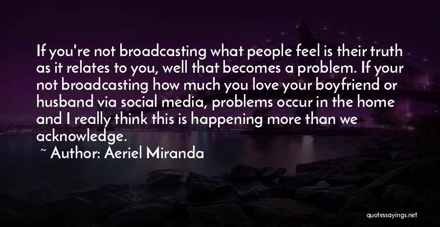 Still In Love With My Ex Boyfriend Quotes By Aeriel Miranda