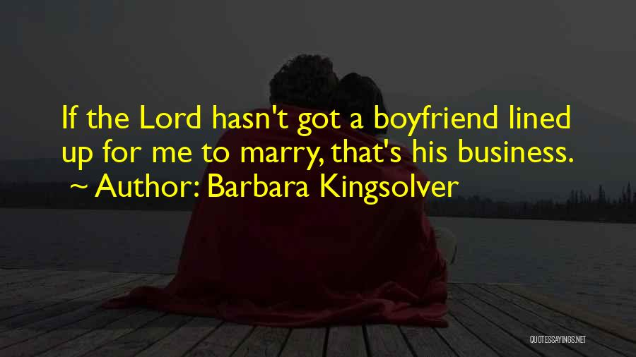Still In Love With My Ex Boyfriend Quotes By Barbara Kingsolver