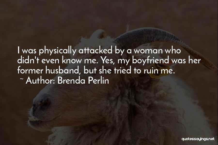 Still In Love With My Ex Boyfriend Quotes By Brenda Perlin