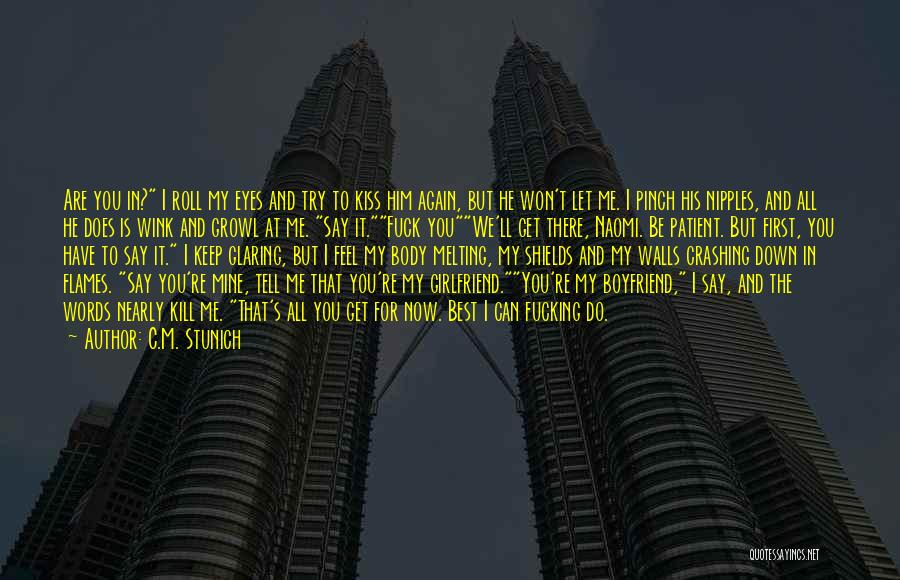 Still In Love With My Ex Boyfriend Quotes By C.M. Stunich