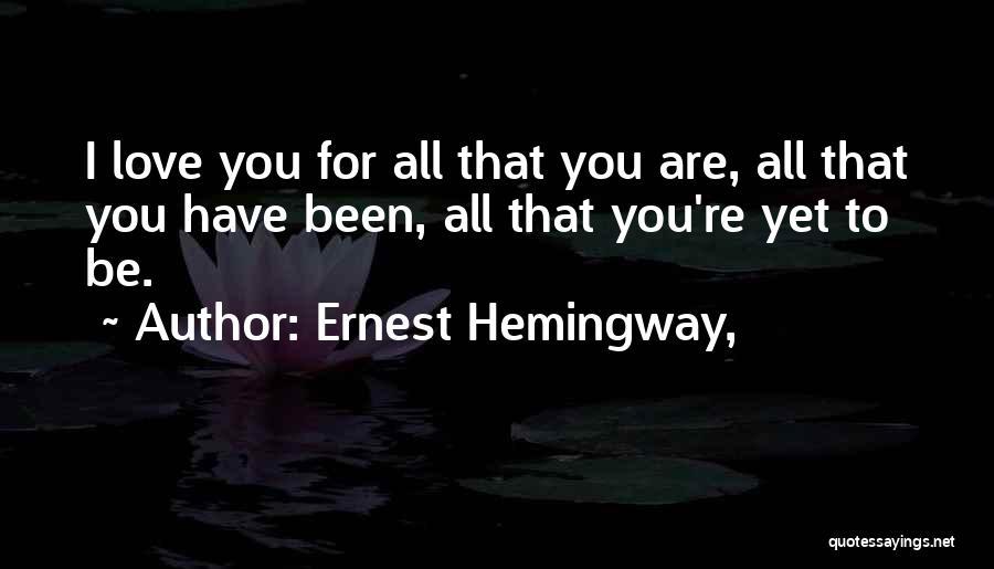 Still In Love With My Ex Boyfriend Quotes By Ernest Hemingway,
