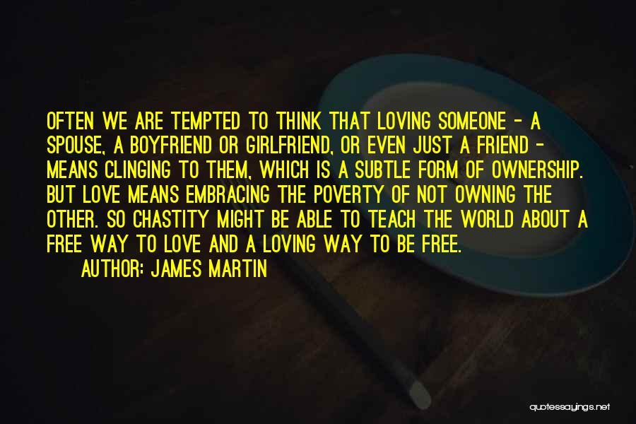 Still In Love With My Ex Boyfriend Quotes By James Martin