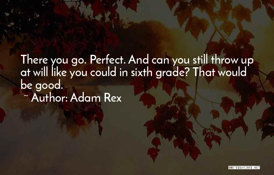 Still Like You Quotes By Adam Rex