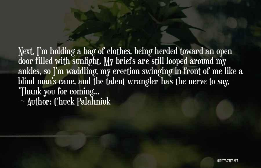 Still Like You Quotes By Chuck Palahniuk