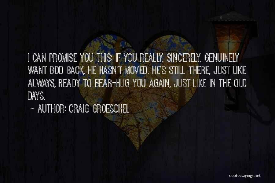 Still Like You Quotes By Craig Groeschel