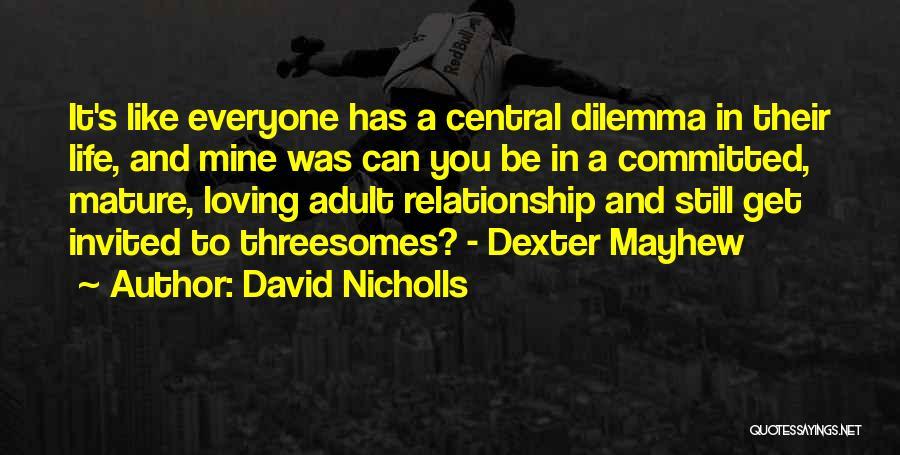 Still Like You Quotes By David Nicholls