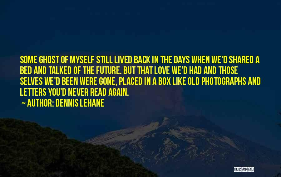 Still Like You Quotes By Dennis Lehane
