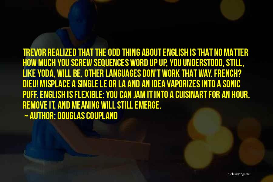 Still Like You Quotes By Douglas Coupland