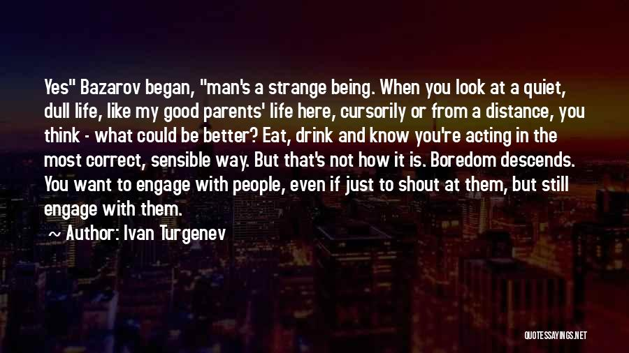 Still Like You Quotes By Ivan Turgenev