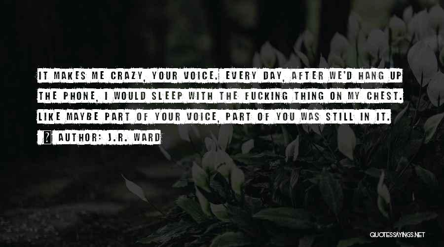 Still Like You Quotes By J.R. Ward