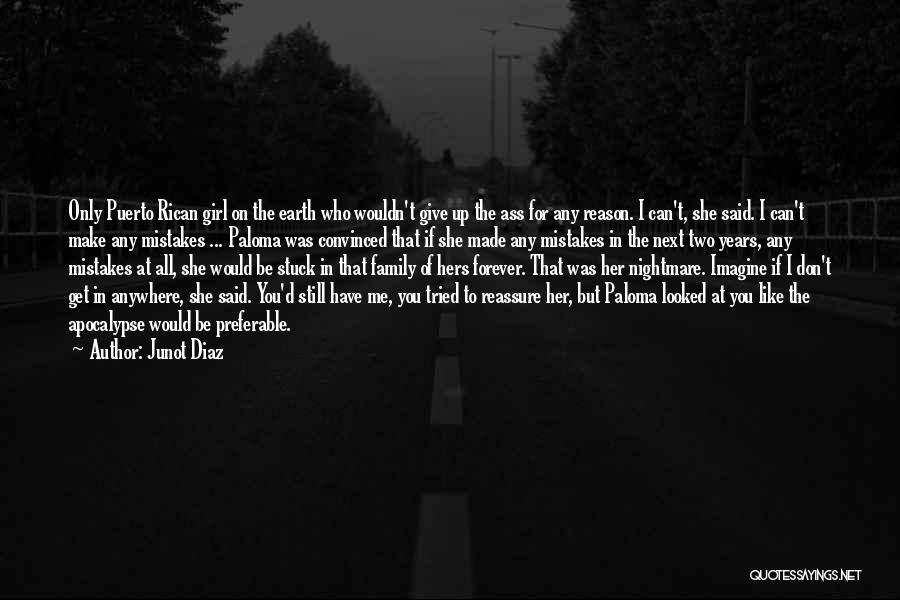 Still Like You Quotes By Junot Diaz
