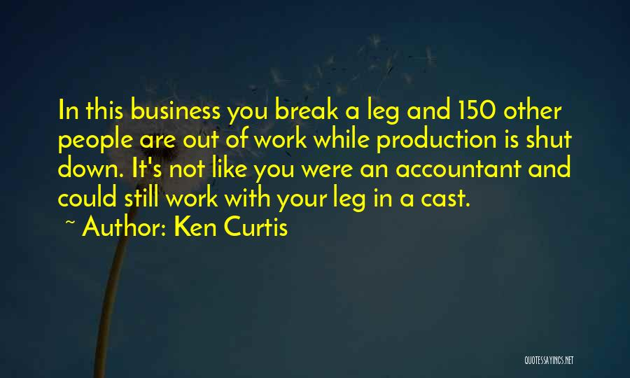 Still Like You Quotes By Ken Curtis