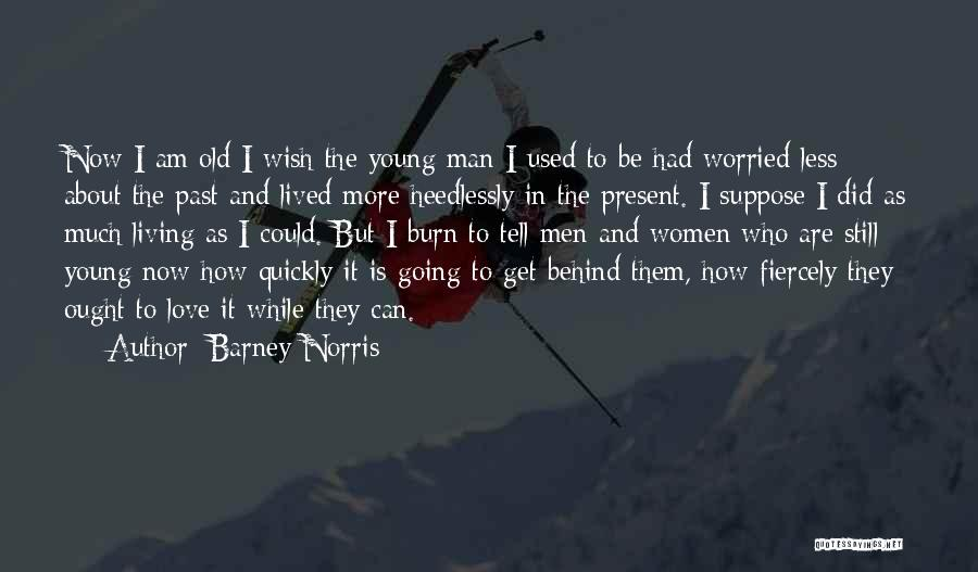 Still Living In The Past Quotes By Barney Norris