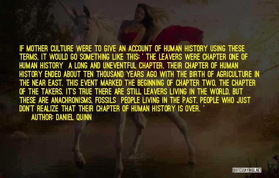 Still Living In The Past Quotes By Daniel Quinn
