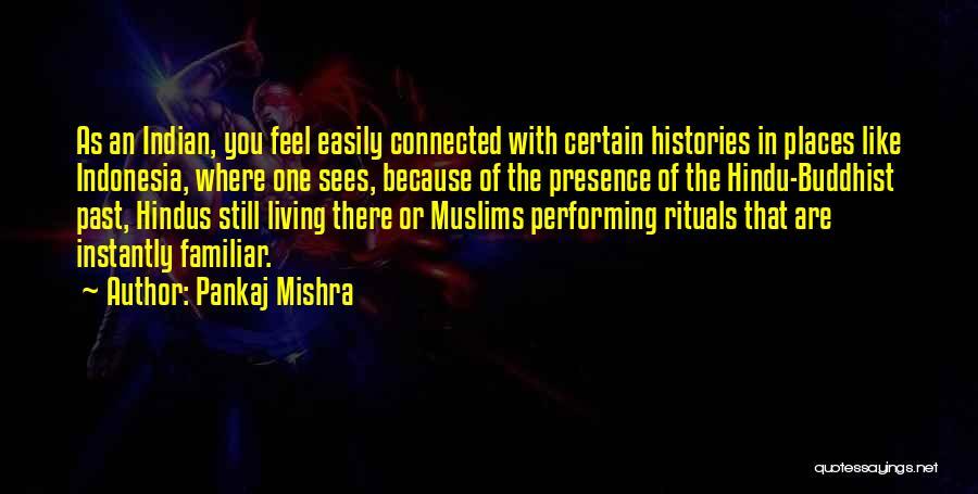 Still Living In The Past Quotes By Pankaj Mishra
