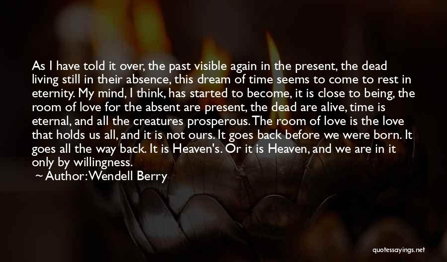 Still Living In The Past Quotes By Wendell Berry