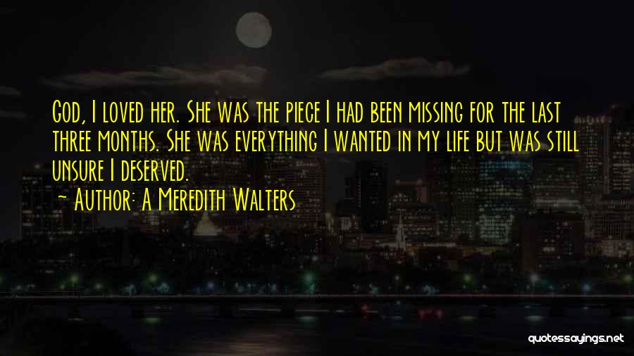 Still Missing Her Quotes By A Meredith Walters