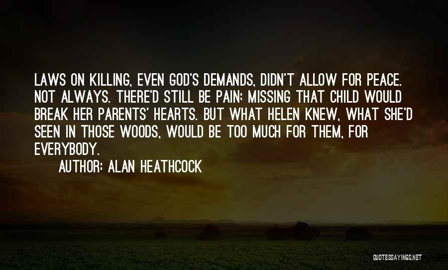 Still Missing Her Quotes By Alan Heathcock