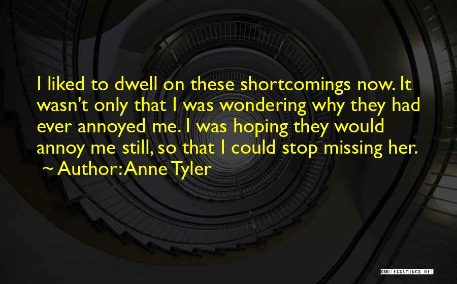 Still Missing Her Quotes By Anne Tyler