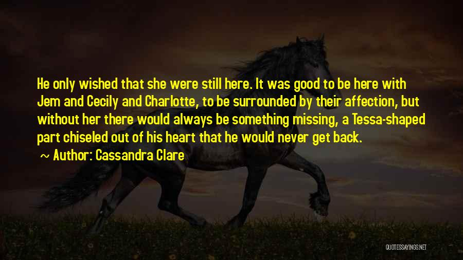 Still Missing Her Quotes By Cassandra Clare