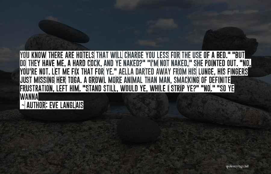 Still Missing Her Quotes By Eve Langlais