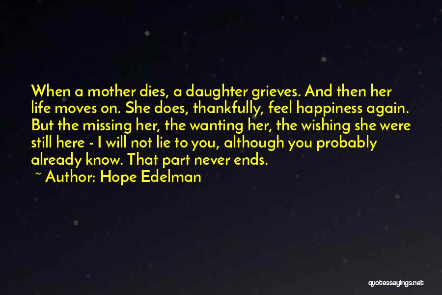 Still Missing Her Quotes By Hope Edelman