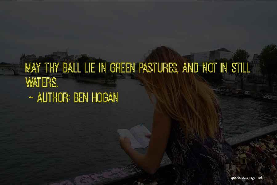 Still Water Quotes By Ben Hogan