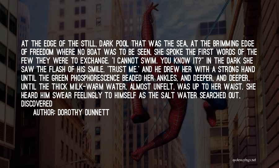 Still Water Quotes By Dorothy Dunnett