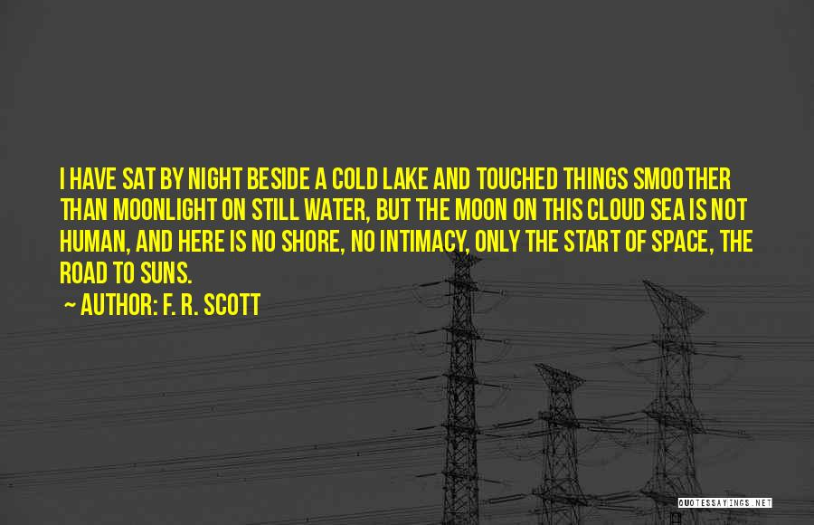Still Water Quotes By F. R. Scott