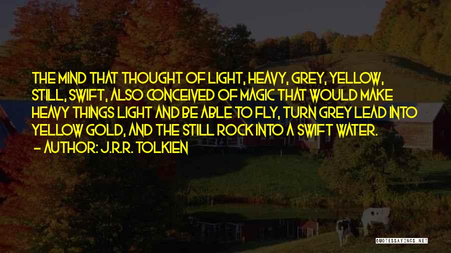 Still Water Quotes By J.R.R. Tolkien