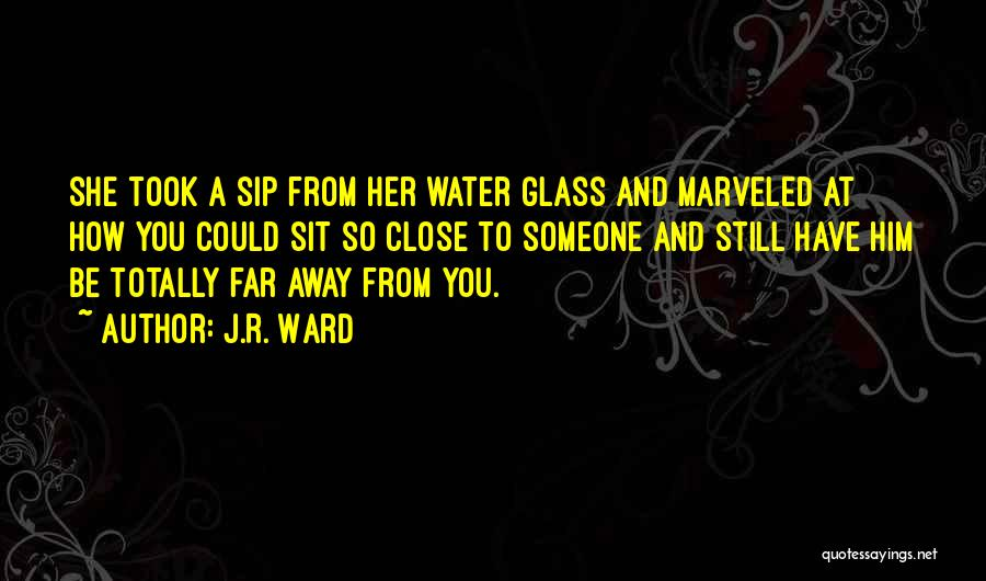 Still Water Quotes By J.R. Ward