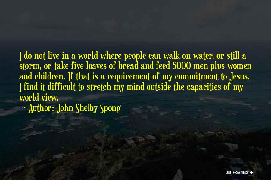 Still Water Quotes By John Shelby Spong
