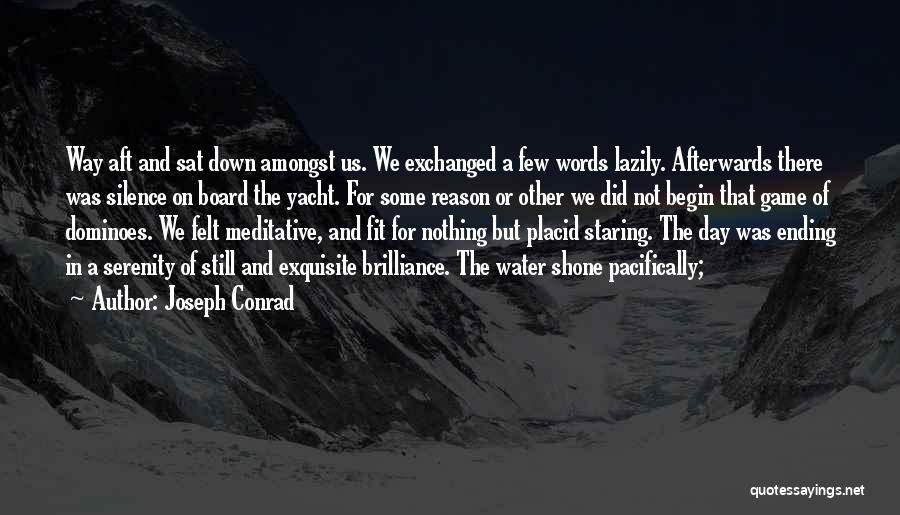 Still Water Quotes By Joseph Conrad