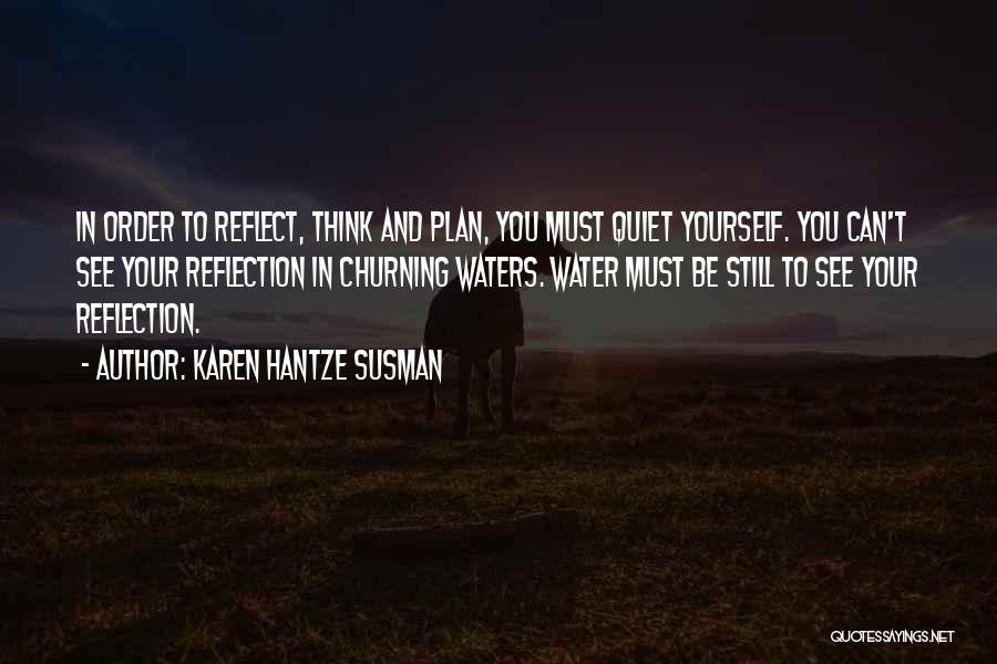 Still Water Quotes By Karen Hantze Susman
