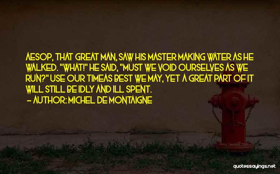 Still Water Quotes By Michel De Montaigne