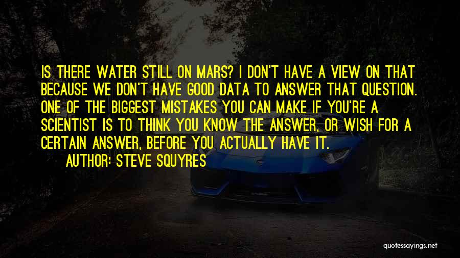 Still Water Quotes By Steve Squyres