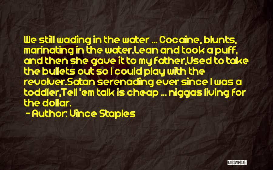 Still Water Quotes By Vince Staples