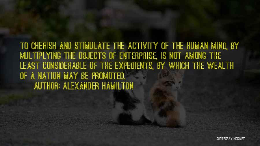 Stimulate The Mind Quotes By Alexander Hamilton