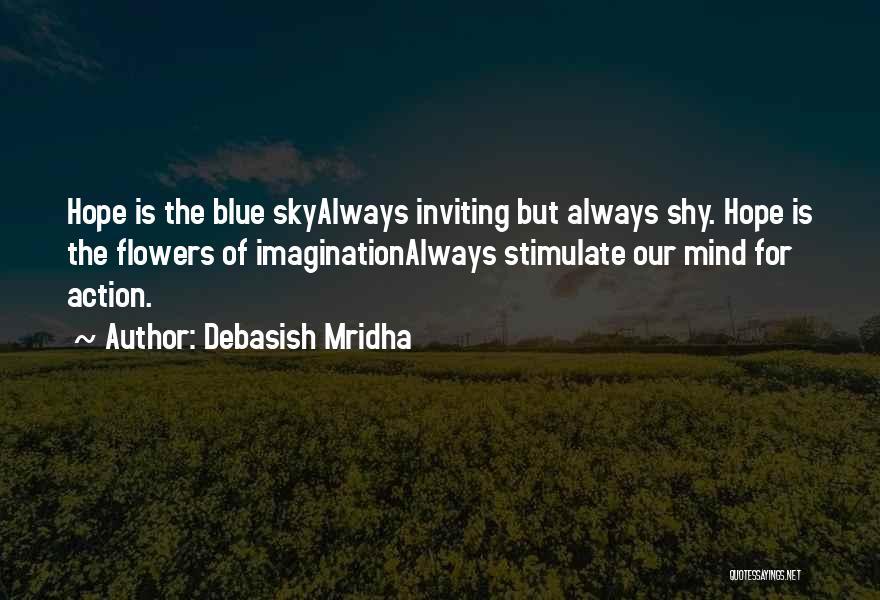 Stimulate The Mind Quotes By Debasish Mridha
