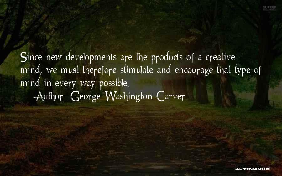Stimulate The Mind Quotes By George Washington Carver